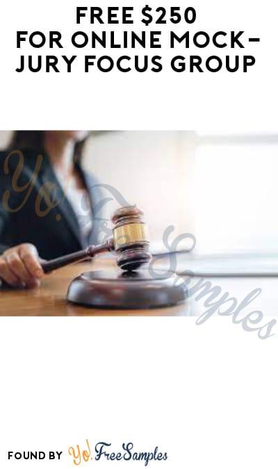 FREE $250 for Online Mock-Jury Focus Group