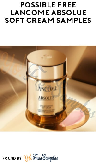 Possible FREE Lancôme Absolue Soft Cream Samples (Facebook Required)