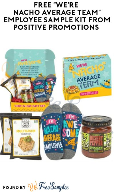 """FREE """"We're Nacho Average Team"""" Employee Sample Kit from Positive Promotions (Company Name Required)"""
