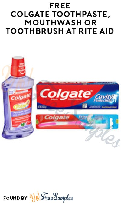FREE Colgate Toothpaste, Mouthwash or Toothbrush at Rite Aid (Coupons Required)