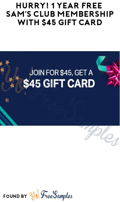FREE Sam's Club Membership with $45 Gift Card (New Members Only + Code Required)
