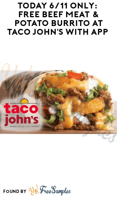 Today 6/11 Only: FREE Beef Meat & Potato Burrito at Taco John's with App