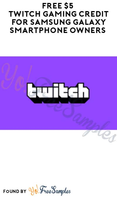 FREE $5 Twitch Gaming Credit for Samsung Galaxy Smartphone Owners (Select Accounts + Samsung Members App Required)