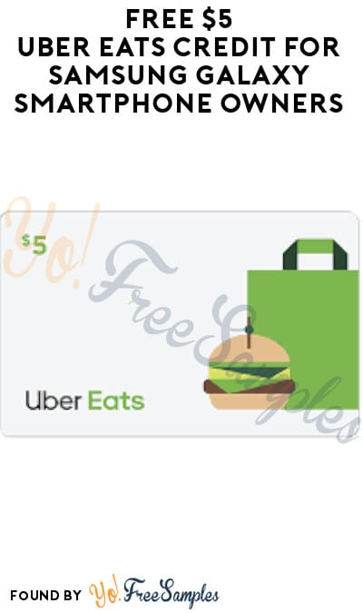 FREE $5 Uber Eats Credit for Samsung Galaxy Smartphone Owners (Select Accounts + Samsung Members App Required)