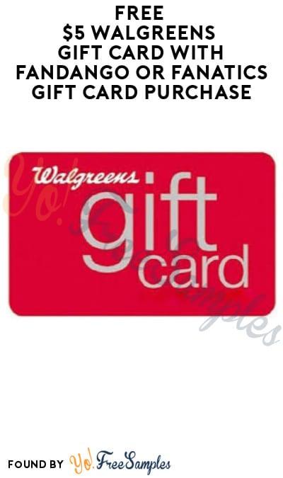 FREE $5 Walgreens Gift Card with Fandango or Fanatics Gift Card Purchase