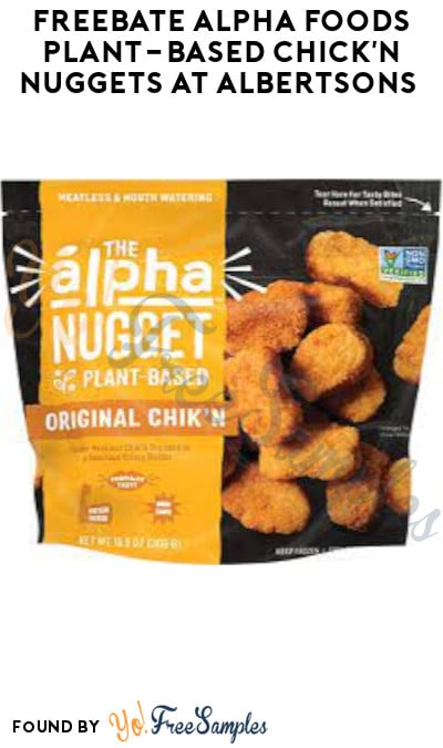 FREEBATE Alpha Foods Plant-Based Chick'n Nuggets at Albertsons (Ibotta Required)
