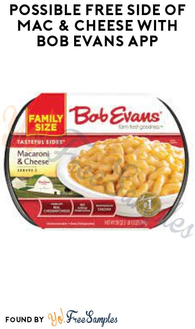 Possible FREE Side of Mac & Cheese with Bob Evans App