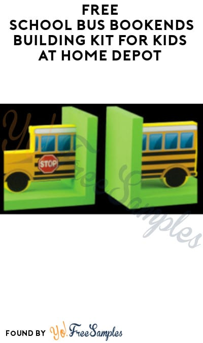 FREE School Bus Bookends Building Kit for Kids at Home Depot