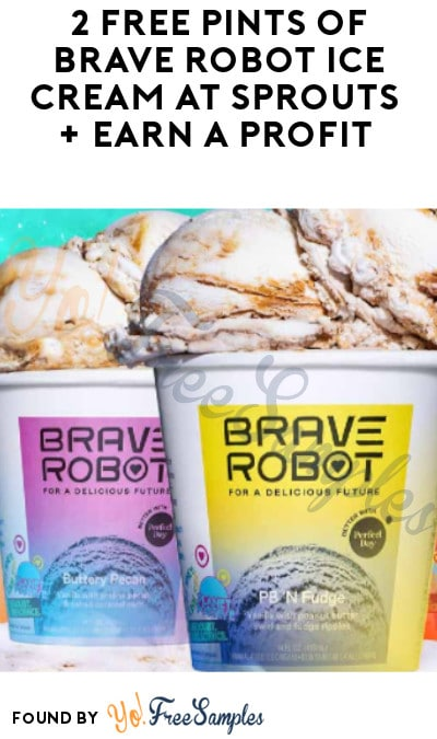 2 FREE Pints of Brave Robot Ice Cream at Sprouts + Earn A Profit (Ibotta & Rebate Required)
