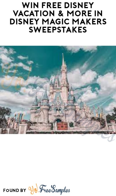 Win FREE Disney Vacation & More in Disney Magic Makers Sweepstakes
