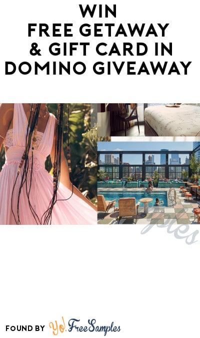 Win FREE Getaway & Gift Card in Domino Giveaway (Ages 21 & Older Only)