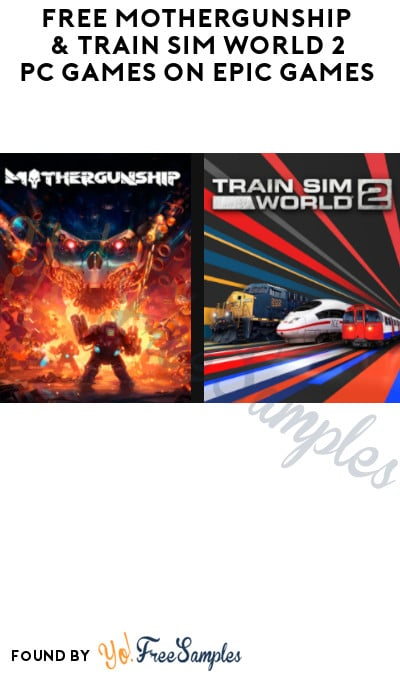 FREE Mothergunship & Train Sim World 2 PC Games on Epic Games (Account Required)
