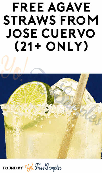 FREE Agave Straws from Jose Cuervo (21+ Only)