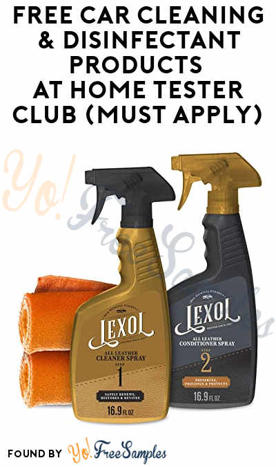 FREE Car Cleaning & Disinfectant Products At Home Tester Club (Must Apply)