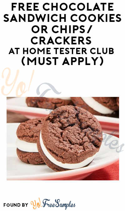 FREE Chocolate Sandwich Cookies or Chips/Crackers At Home Tester Club (Must Apply)