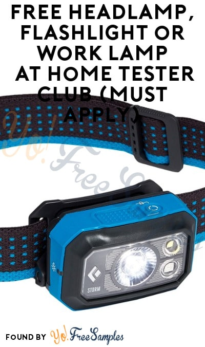FREE Headlamp, Flashlight or Work Lamp At Home Tester Club (Must Apply)