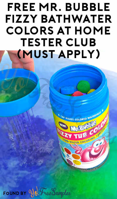 FREE Mr. Bubble Fizzy Bathwater Colors At Home Tester Club (Must Apply)