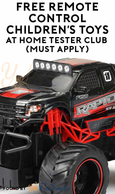 FREE Remote Control Children's Toys At Home Tester Club (Must Apply)