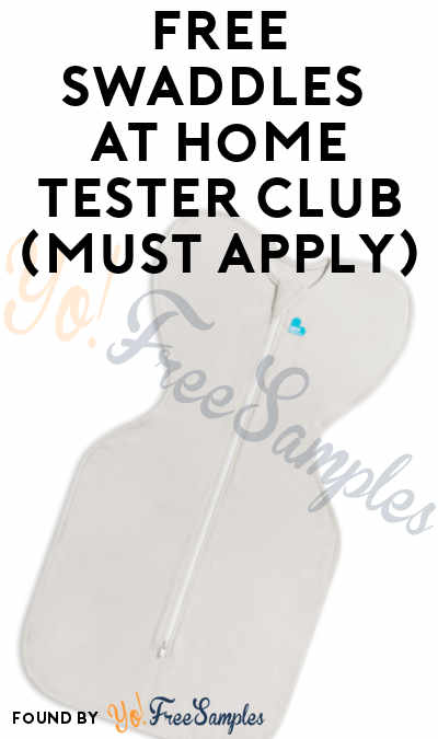 FREE Swaddles At Home Tester Club (Must Apply)