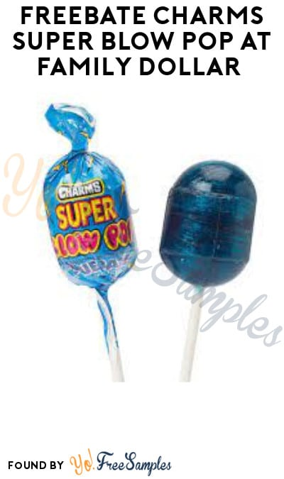 FREEBATE Charms Super Blow Pop at Family Dollar (Ibotta Required)