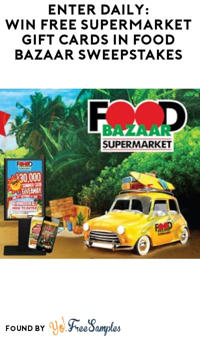 Enter Daily: Win FREE Supermarket Gift Cards in Food Bazaar Sweepstakes (CT, NJ & NY Only)