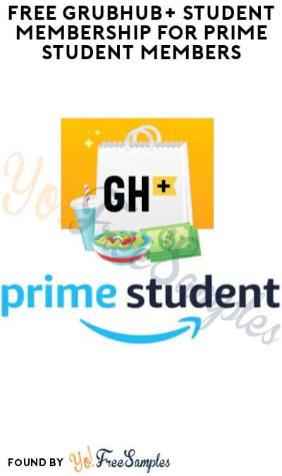 FREE Grubhub+ Student Membership for Prime Student Members (.edu Email Required)