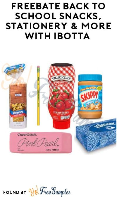FREEBATE Back to School Snacks, Stationery & More with Ibotta