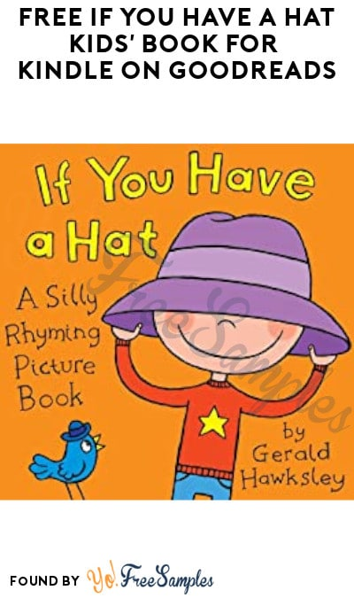 FREE If You Have a Hat Kids' Book for Kindle on Goodreads