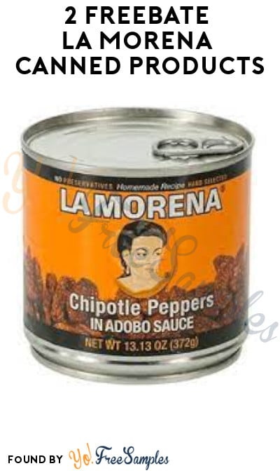 2 FREEBATE La Morena Canned Products (PayPal or Venmo Required)