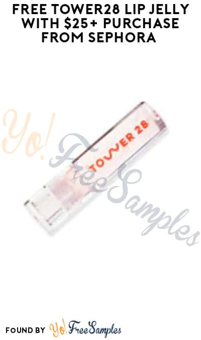 FREE Tower28 Lip Jelly with $25+ Purchase from Sephora (Online Only & Code Required)