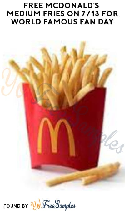 FREE McDonald's Medium Fries on 7/13 for World Famous Fan Day (App Required)