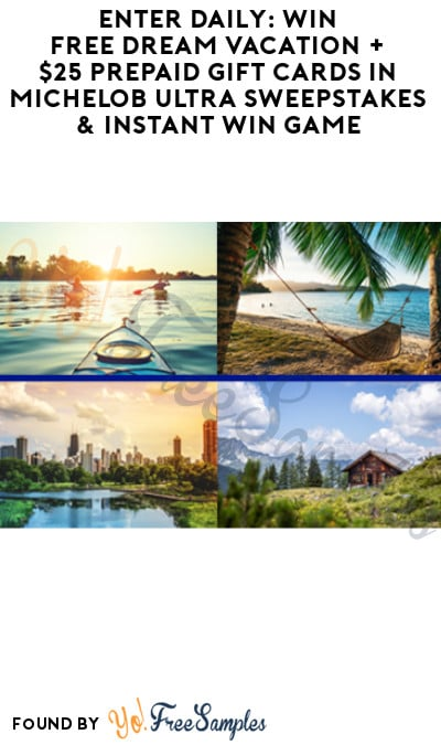 Enter Daily: Win FREE Dream Vacation + $25 Prepaid Gift Cards in Michelob Ultra Sweepstakes & Instant Win Game (Ages 21 & Older + Select States Only)