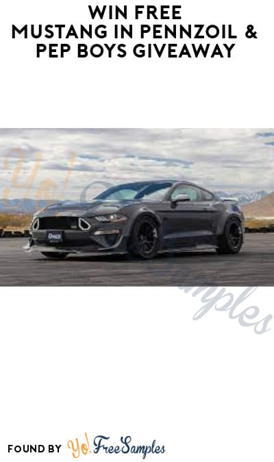 Win FREE Mustang in Pennzoil & Pep Boys Giveaway