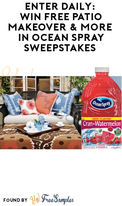 Enter Daily: Win FREE Patio Makeover & More in Ocean Spray Sweepstakes (Ages 21 & Older Only)