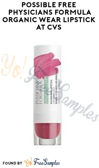 Possible FREE Physicians Formula Organic Wear Lipstick at CVS (App/ Coupon Required)