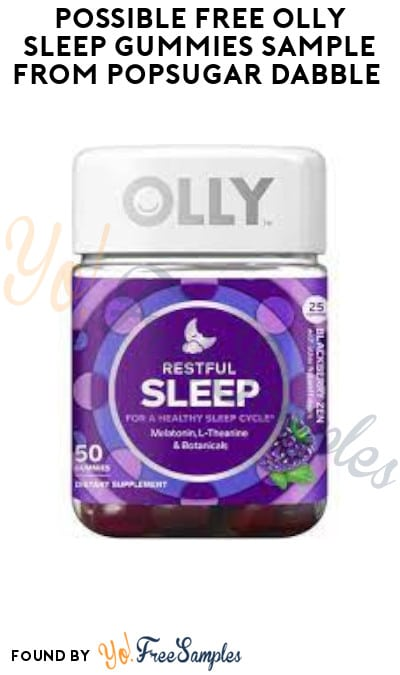 Possible FREE OLLY Sleep Gummies Sample from Popsugar Dabble (Email Verification Required)