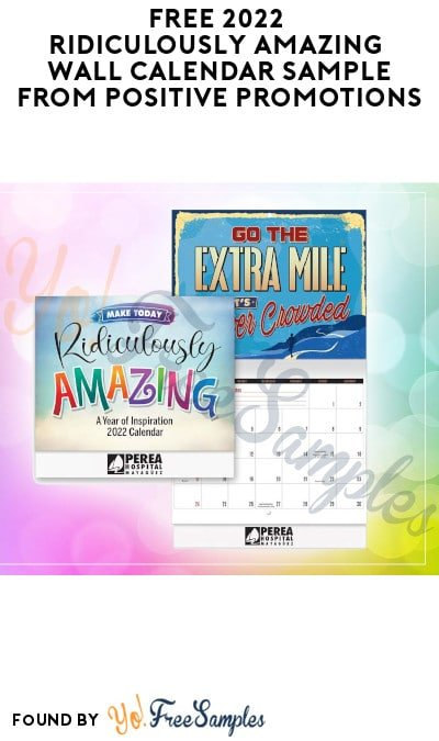 FREE 2022 Ridiculously Amazing Wall Calendar Sample from Positive Promotions (Company Name Required)