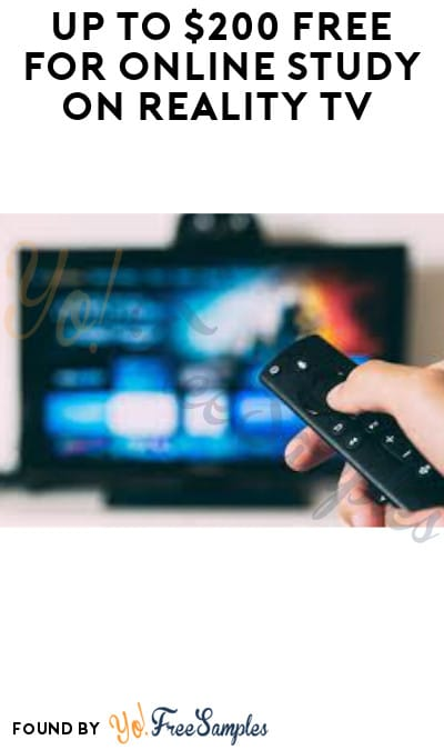 Up to $200 FREE for Online Study on Reality TV (Must Apply)