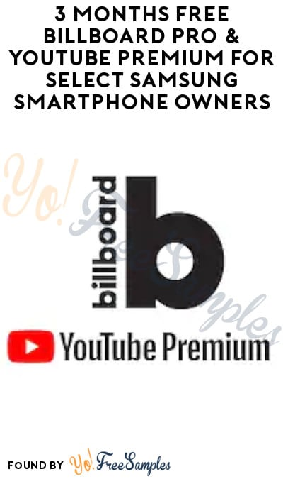 3 Months FREE Billboard Pro & YouTube Premium for Select Samsung Smartphone Owners