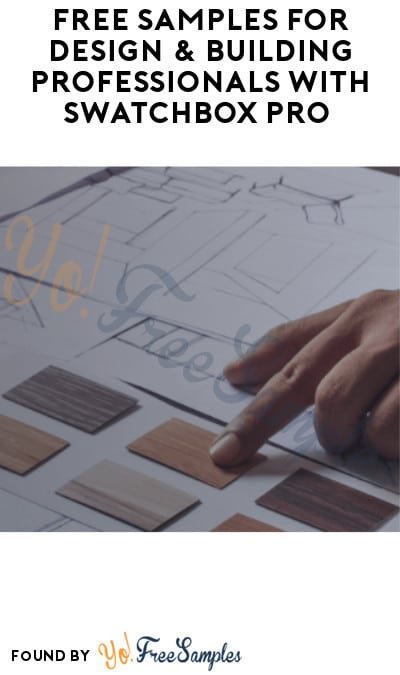 FREE Samples for Design & Building Professionals with Swatchbox Pro