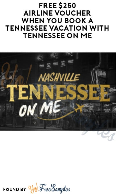 FREE $250 Airline Voucher When You Book a Tennessee Vacation with Tennessee On Me (Ages 21 & Older Only)