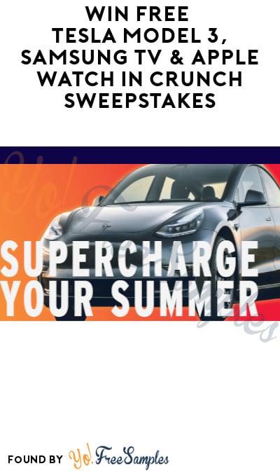 Win FREE Tesla Model 3, Samsung TV & Apple Watch in Crunch Sweepstakes
