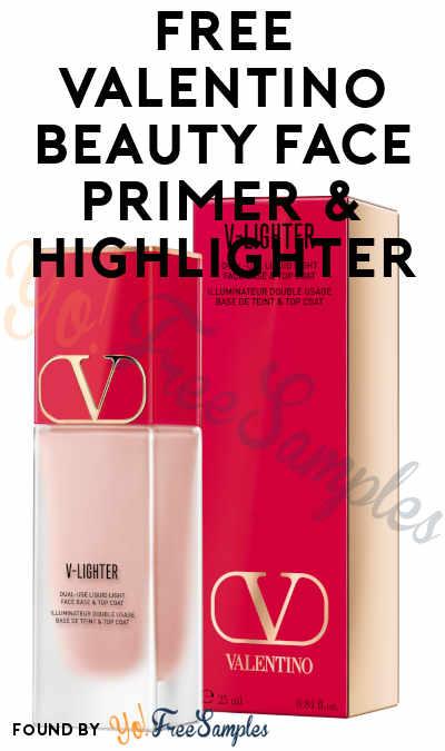 FREE Valentino Beauty Face Primer & Highlighter From Sampler