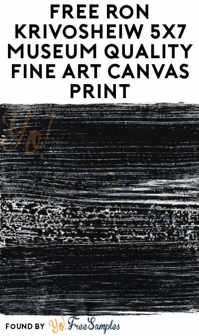 FREE Ron Krivosheiw 5×7 Museum Quality Fine Art Canvas Print