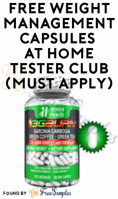 FREE Weight Management Capsules At Home Tester Club (Must Apply)