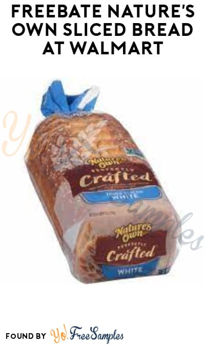 FREEBATE Nature's Own Sliced Bread at Walmart, Target Online & More (Ibotta Required)