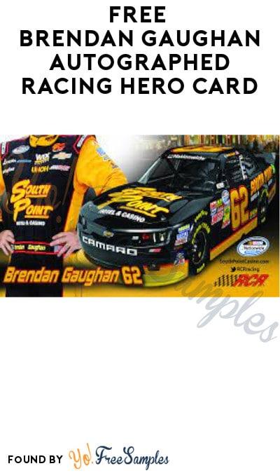 FREE Brendan Gaughan Autographed Racing Hero Card
