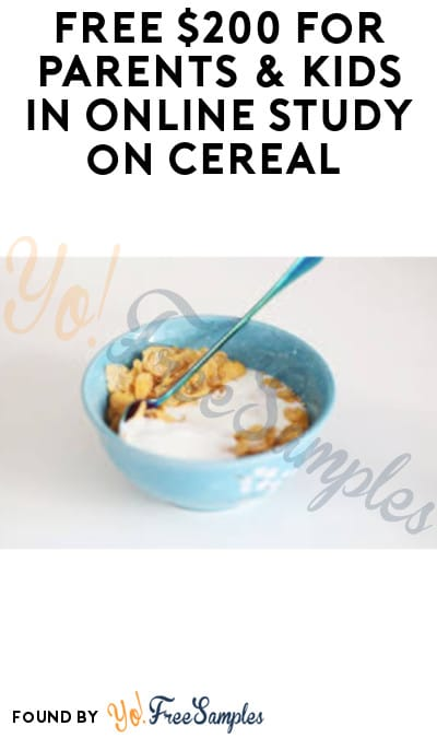 FREE $200 for Parents & Kids in Online Study on Cereal (NY Only/In-Person + Must Apply)