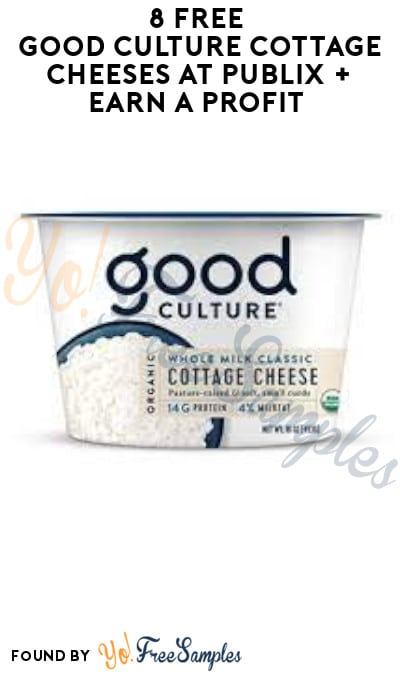 8 FREE Good Culture Cottage Cheeses at Publix + Earn A Profit (Aisle Required)