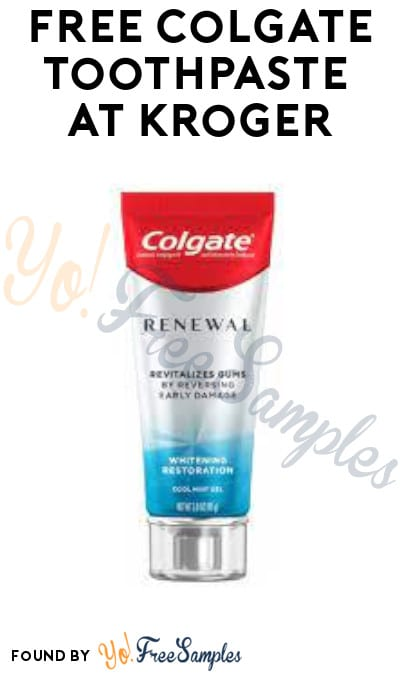 FREE Colgate Toothpaste at Kroger (Account/ Coupon Required)